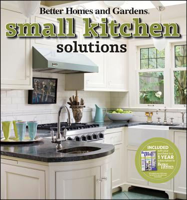 Better Homes and Gardens Small Kitchen Solutions By Better Homes and Gardens Books (COR)