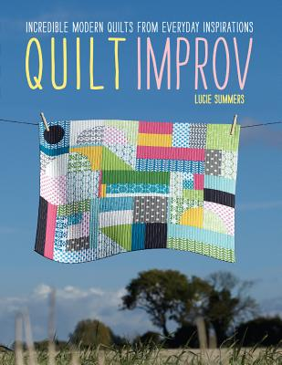 Quilt Improv By Summers, Lucie